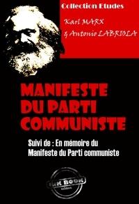 Karl Marx et Antonio Labriola - Manifeste du Parti communiste suivi de En mémoire du Manifeste du Parti communiste - édition intégrale.