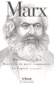 Karl Marx - Manuscrits de 1844 ; Manifeste du parti communiste ; Le Capital (Livre I, sections 1 et 2).