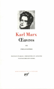OEuvres Tome 3 : Philosophie - Karl Marx |