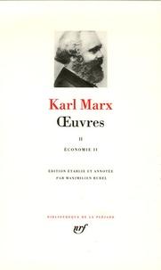 Karl Marx - Oeuvres - Tome 2, Economie.
