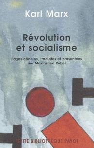 Karl Marx et Maximilien Rubel - Révolution et socialisme.