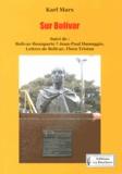 Karl Marx - Sur Bolivar - Suivi de Bolivar-Bonaparte ? et Lettres de Bolivar.