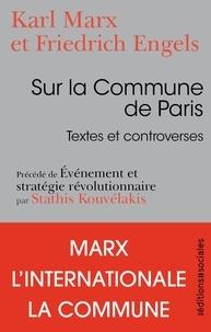 Karl Marx et Friedrich Engels - Sur la Commune de Paris - Textes et controverses.