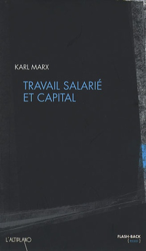 Karl Marx - Travail salarié et capital.