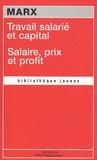 Karl Marx - Travail salarié et capital - Suivi de Salaire, prix et profit.