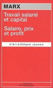 Travail salarié et capital- Suivi de Salaire, prix et profit - Karl Marx |