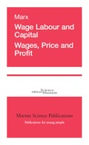 Karl Marx - Wage labour and capital - Wages, price and profit.
