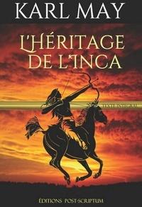 Karl May et Steliana Pujolras - L'HÉRITAGE DE L'INCA.