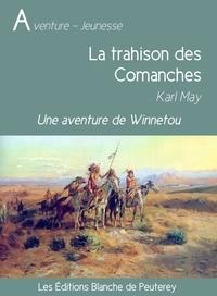 Karl May - La trahison des Comanches - Une aventure de Winnetou.
