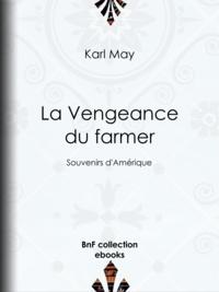 Karl May et J. de Rochay - La Vengeance du farmer - Souvenirs d'Amérique.