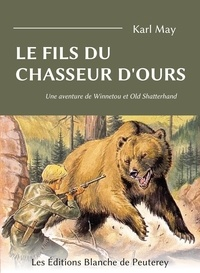 Karl May - Le fils du chasseur d'ours - Une aventure de Winnetou et Old Shatterhand.