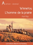 Karl May - Winnetou - L'homme de la prairie.