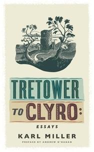 Karl Miller et Andrew O'Hagan - Tretower to Clyro - Essays.