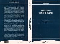 Karl Nesic - Crise sociale, mythes et réalités - Fragments d'analyse à l'usage des jeunes générations.