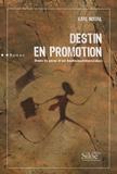 Karl Nouail - Destin en promotion - Dans la peau d'un homo-commercialus.