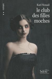 Karl Nouail - Le club des filles moches.