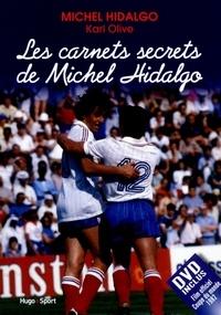 Karl Olive et Michel Hidalgo - Les carnets secrets de Michel Hidalgo. 1 DVD
