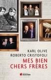 Karl Olive et Roberto Cristofoli - Mes bien chers frères.