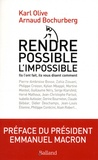 Karl Olive et Arnaud Bochurberg - Rendre possible l'impossible !.