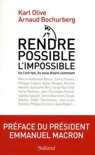 Karl Olive et Arnaud Bochurberg - Rendre possible l'impossible !.