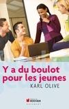 Karl Olive - Y a du boulot pour les jeunes.