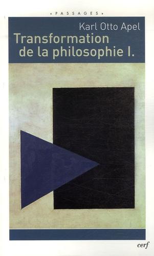Karl-Otto Apel - Transformation de la philosophie - Tome 1.