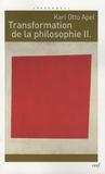 Karl-Otto Apel - Transformation de la philosophie - Tome 2.