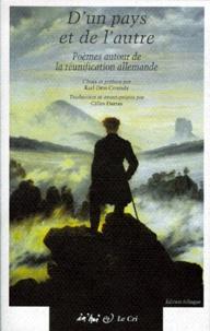 Karl-Otto Conrady - D'un pays et de l'autre - Poèmes autour de la réunification allemande, 1989/1990, Edition bilingue français-allemand.