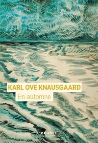 Karl Ove Knausgaard - En automne.