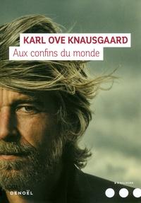 Karl Ove Knausgaard - Mon combat Tome 4 : Aux confins du monde.