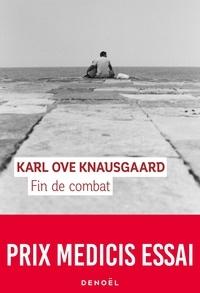 Karl Ove Knausgaard - Mon combat Tome 6 : Fin de combat.