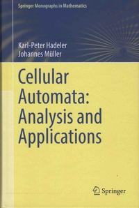Karl-Peter Hadeler et Johannes Müller - Cellular Automata: Analysis and Applications.