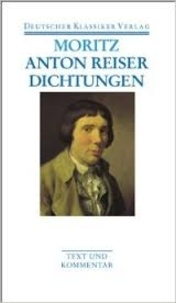 Karl Philipp Moritz - Anton Reiser - Dichtungen und Schriften zur Erfahrungsseelenkunde.