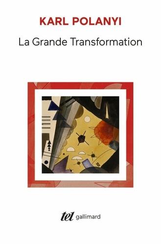 Karl Polanyi - La Grande Transformation - Aux origines politiques et économiques de notre temps.