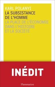 Karl Polanyi - La subsistance de l'homme - La place de l'économie dans l'histoire et la société.