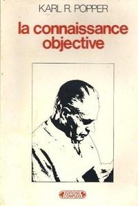 Karl Popper - La Connaissance objective.