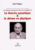 Karl Popper - Post-scriptum à la logique de la découverte scientifique - Tome 3, La théorie quantique et le schisme en physique.