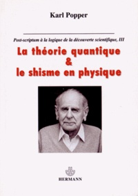 Post-scriptum à la logique de la découverte scientifique - Tome 3, La théorie quantique et le schisme en physique.pdf
