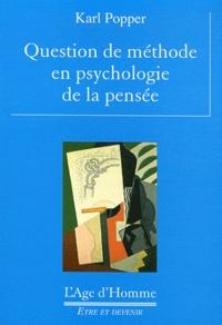 Karl Popper - Questions de méthode en psychologie de la pensée.
