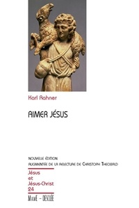 Karl Rahner - Aimer Jésus.