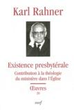 Karl Rahner - Existence presbytérale - Contribution à la théologie du ministère dans l'Eglise.