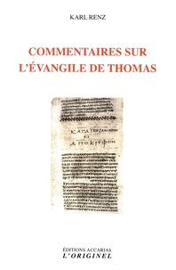 Commentaires sur l'évangile de Thomas - Karl Renz |