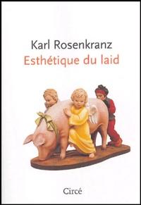 Karl Rosenkranz - Esthétique du laid.