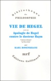 Karl Rosenkranz - Vie de Hegel suivi de Apologie de Hegel contre le docteur Haym.