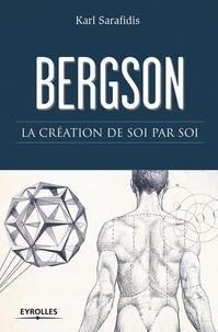 Karl Sarafidis - Bergson - La création de soi par soi.