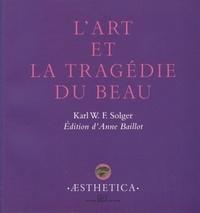 Karl Solger - L'art et la tragédie du beau.