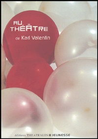 Karl Valentin - Au théâtre.