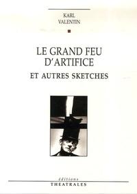 Karl Valentin - Le grand feu d'artifice - Et autres sketches.