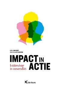 Karl Van Hoey et  Jean-Claude Lecoyer - Impact in actie - Leiderschap in conversaties.