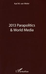 Karl Van Meter - 2013 Parapolitics & World Media.